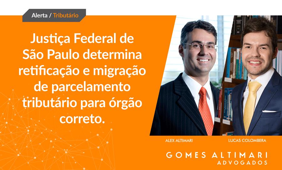Artigo   Justiça Federal determina retificação e migração de parcelamento tributário para órgão correto