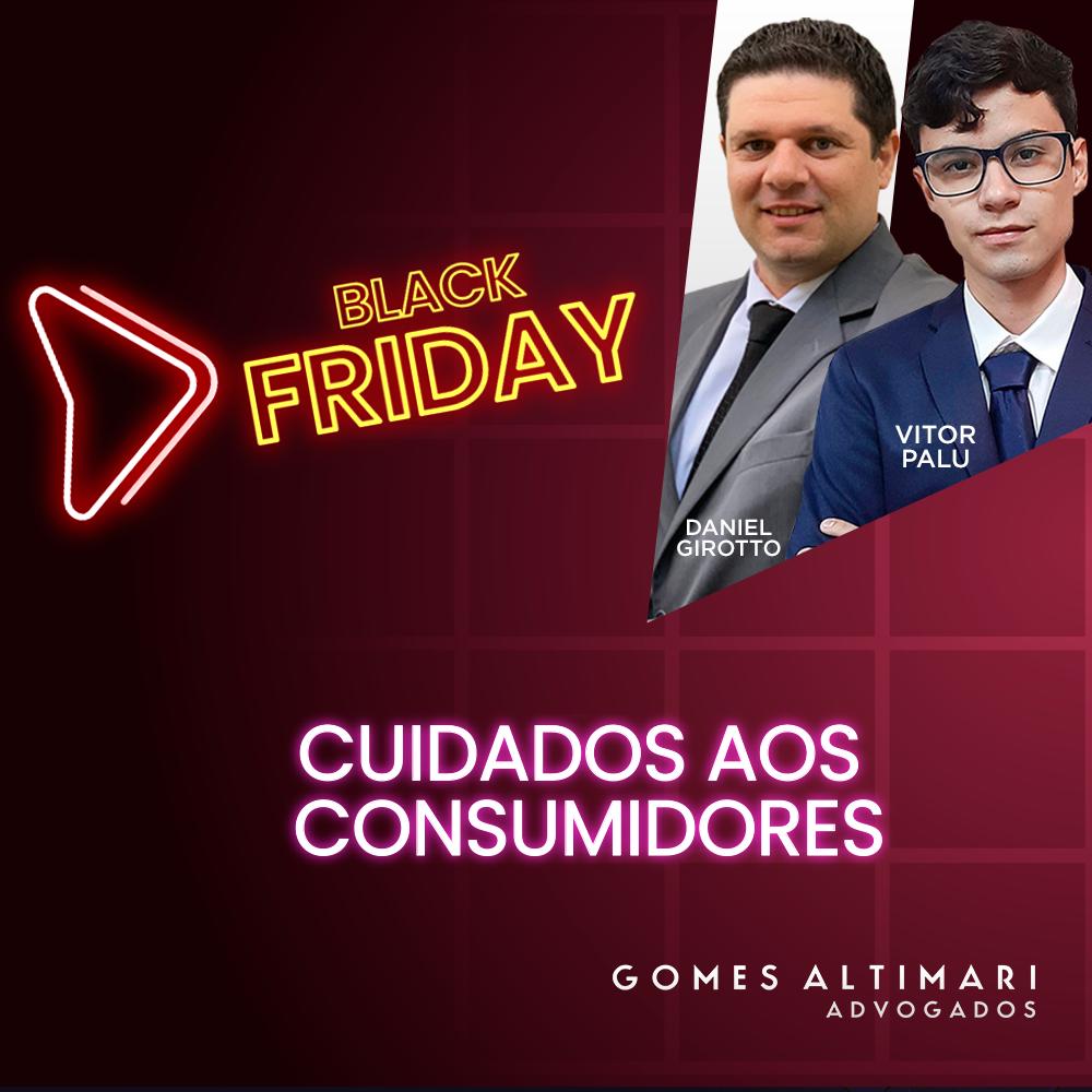 """Alguns cuidados que os consumidores devem ter com a """"Black Friday""""."""